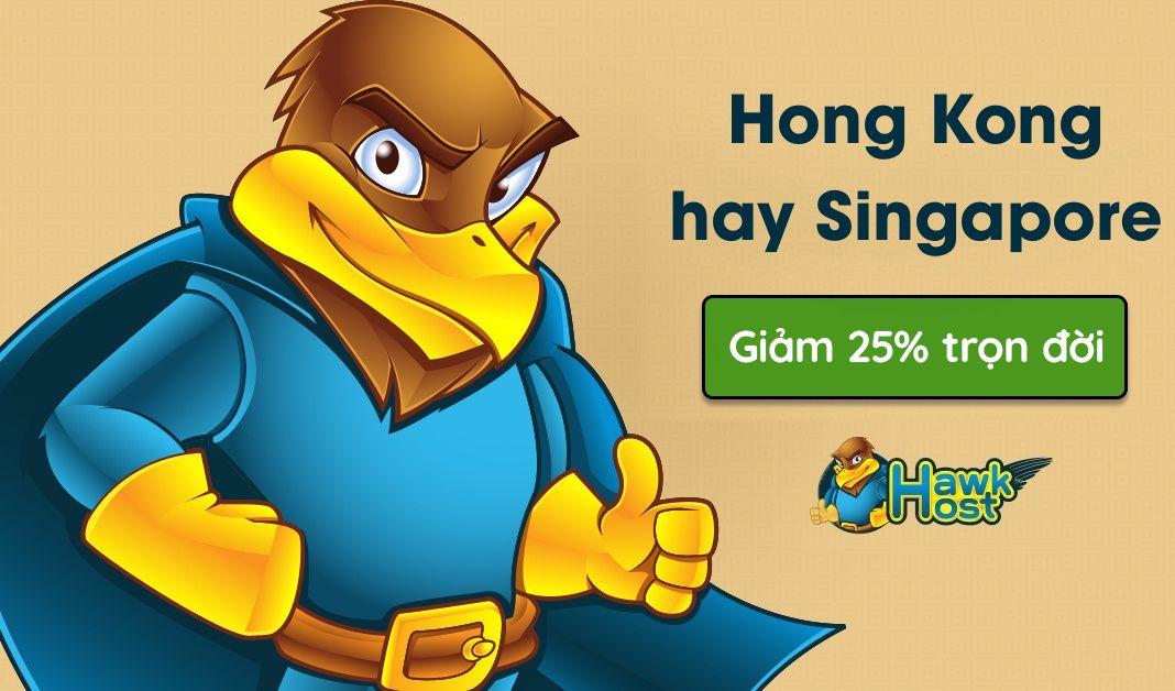 HawkHost giảm giá 25% trọn đời location Hong Kong & Singapore 1